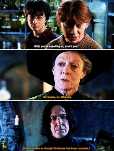 """Harry Potter - """"Well, you're expelling us aren't you?"""" said Ron. """"Not today, Mr. Weasley."""" Snape looked as though Christmas had been canceled."""