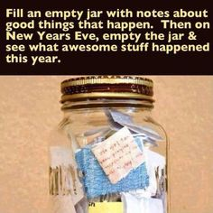 Memory Jar: Write down significant events, memories or feelings. Read them together as a family on New Year's Eve.