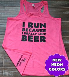 I Run Because I Really Like Beer Tank Top - Running Shirt - Workout Tank Top For Women