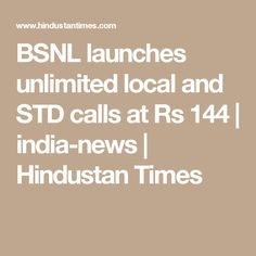BSNL launches unlimited local and STD calls at Rs 144  | india-news | Hindustan Times