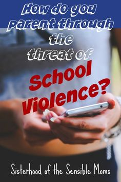 How do you parent through school violence? Sisterhood of the Sensible Moms