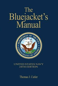 The Bluejacket's Manual, 24th Edition by Thomas J. Cutler. Publication: May 4, 2009. Edition - 24. Publisher: Naval Institute Press; 24 edition (May 4, 2009). Author: Thomas J. Cutler. 644 pages