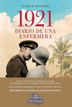 Título: 1921, Diario de una enfermera Autor: Eugenio R. Montero Editorial: Planeta Isbn: 9788408177715 Nº de páginas: 448 pág...