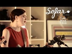The Mae Trio - Mr Moon | Sofar London - YouTube | This 'folksy with a twist' Melbourne based trio's song appears on their latest album, Take Care, Take Cover, released April 2017.