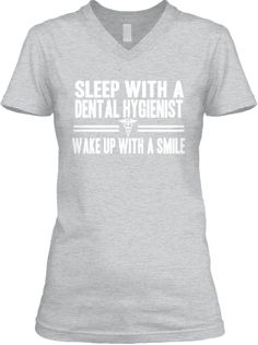 Discover Limited Edition Funny T-Shirt, a custom product made just for you by Teespring. - Sleep With A Dental Hygienist Wake Up With A Smile Dental Hygiene Student, Dental Humor, Dental Assistant, Dental Hygienist, Dental World, Dental Life, Dental Health, Dental Shirts, Girls Be Like