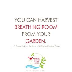 """You can harvest breathing room from your garden."" - P. Annie Kirk on the topic of #GardenComfortZones. Create your serenity garden comfort zone with a garden designer. Join us in our crusade to cultivate your own #HealingGardenHappyPlace. 