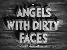 Angels with Dirty Faces (1938) movie title