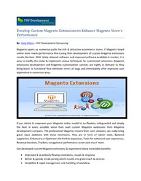 Magento Extensions development and Magento customization services opens up numerous paths for online ecommerce Stores, boost to functional flow eliminate errors or bugs and improved users experience in numerous ways. In this article we see advantages of custom magento extension.