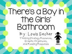 Theres a Boy in the Girls Bathroom by Louis Sachar: A Complete Novel Study! from KidsForever on TeachersNotebook.com (63 pages)