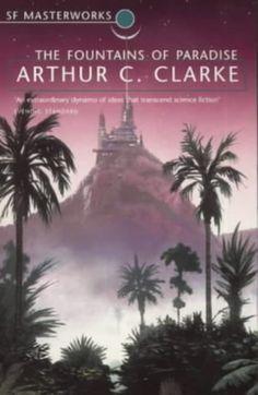 Arthur C Clarke - The Fountains of Paradise