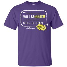 Inspiration T-Shirt: What Has Been Will Be Again