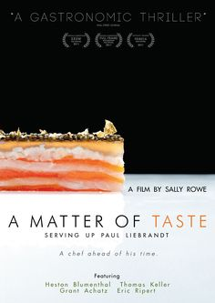 The Elegant Touch of Food Affection – A Film Review of 'A Matter of Taste: Serving Up Paul Liebrand'