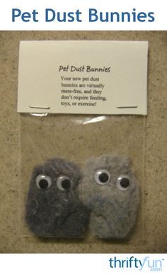 This is a guide about pet dust bunnies. If you are looking for a clever gag gift that doesn't cost much; here it is. These cuties are made of recycled dryer lint.
