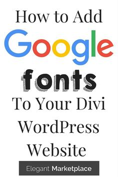 How to Add Google Fonts into your Divi Themed WordPress website.  Includes step by step instructions and an easy to follow video.  #Divi #ElegantThemes #WordPress
