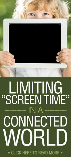 "Get the Skinny on Limiting ""Screen Time"" in a Connected World!!!"