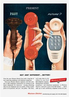 """Western Electric telephone ad, circa 1959 (date estimated as per an Ebay listing for this ad). I like the past, present, and incorrectly-forecasted future imagery for retro phones, here -- note the blue fingernail polish on the """"future"""" hand, which probably looked somewhat insane/futuristic to mid-century ladies. :) Nice try at pre-cell phone predictions, Western Electric! At least you got """"buttons on the phone itself"""" and a certain """"getting smaller-ness"""" of the """"future"""" ear piece right! ;)"""