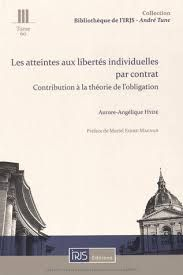 Les atteintes aux libertés individuelles par contrat : contribution à la théorie de l'obligation / Aurore-Angélique Hyde. - 2015