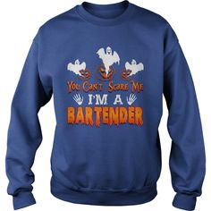 YOU CANT SCARE ME Bartender HALLOWEEN #gift #ideas #Popular #Everything #Videos #Shop #Animals #pets #Architecture #Art #Cars #motorcycles #Celebrities #DIY #crafts #Design #Education #Entertainment #Food #drink #Gardening #Geek #Hair #beauty #Health #fitness #History #Holidays #events #Home decor #Humor #Illustrations #posters #Kids #parenting #Men #Outdoors #Photography #Products #Quotes #Science #nature #Sports #Tattoos #Technology #Travel #Weddings #Women