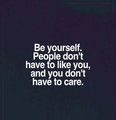 People Don't Have to Like You