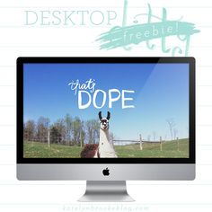 That's Dope desktop freebie    katelynbrooke.com <--- this is so cute and funny! Just put it on my desktop at work