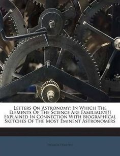 #Letters on astronomy: in which the #elements of the #science are familialry[!] e,  View more on the LINK: 	http://www.zeppy.io/product/gb/2/252149355992/