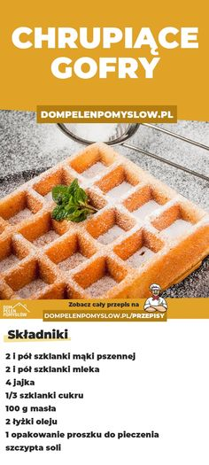 Recipe for crispy waffles – Mexican Recipe Sweets Recipes, Mexican Food Recipes, Cooking Recipes, Ethnic Recipes, Recipe For Crispy Waffles, Polish Recipes, Breakfast Dishes, How Sweet Eats, Homemade Cakes