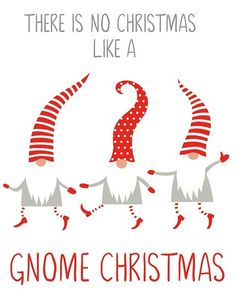 There is No Christmas Like a Gnome Christmas free Christmas printable with Christmas gnomes. If you love little gnomes, grab this cute Christmas gnome free Christmas printable! Perfect to decorate your home for Christmas or to use as gift tags! Christmas Gnome, Christmas Holidays, Christmas Crafts, Christmas Design, Christmas Doodles, Christmas Clipart, Christmas Wreaths, Christmas Pictures Free, Christmas Images