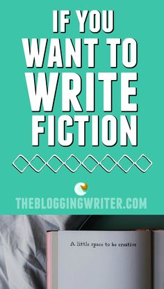 If you want to write fiction.