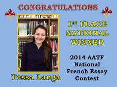 Congrats to senior Tessa Langa, first place winner in an essay contest sponsored by the American Association of Teachers of French, a worldwide organization with more than 10,000 members!