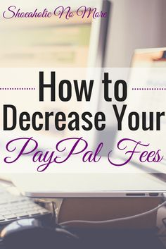 Costly PayPal fees are tough to avoid, especially for freelancers. Here are several ways to decrease how much you pay via @shoeaholicnomore