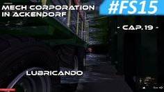 Mech Corporation in Ackendorf - Cap. 19 - Lubricando #FS15