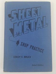 Sheet Metal Shop Practice Leroy F Bruce First Edition 1954 School Edition Vtg Sheet Metal Shop, Press Brake Tooling, School, Ebay, Shopping