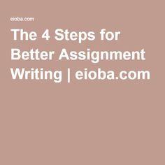 The 4 Steps for Better Assignment Writing | eioba.com