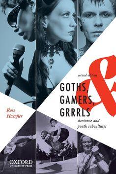 Goths, Gamers, Grrrls. Ross Haenfler. c. 2013. --Call # 335.973 H13