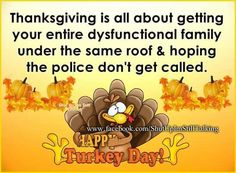 Thanksgiving Is all About Getting Your Dysfunctional Family Under One Roof thanksgiving thanksgiving pictures thanksgiving quotes funny thanksgiving quotes thanksgiving quotes for family best thanksgiving quotes thanksgiving quotes about family Thanksgiving Quotes Family, Thanksgiving Messages, Thanksgiving Pictures, Thanksgiving Blessings, Thanksgiving Greetings, Thanksgiving Diy, Family Quotes, Holiday Messages, Thanksgiving Appetizers