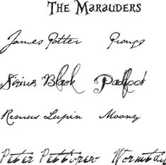 The Marauders' Signatures.  Lupin's got some good handwriting!