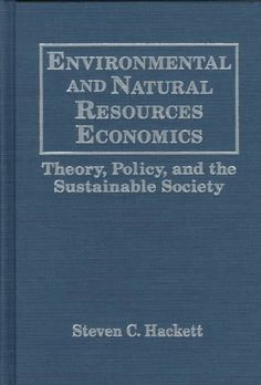Environmental and Natural Resources Economics: Theory, Policy, and the Sustainable Society by Steven C. Hackett, http://www.amazon.com/dp/0765601087/ref=cm_sw_r_pi_dp_Ezz7qb0Z0740H