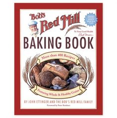 Bob's Red Mill Baking Book : 500 Recipes Featuring Good and Healthy Grains by John Ettinger Hardcover) for sale online Blue Cornmeal, Bob Books, Read Books, Cookbooks For Beginners, Types Of Flour, Recipe Cover, Healthy Grains, Eat Healthy, Healthy Snacks