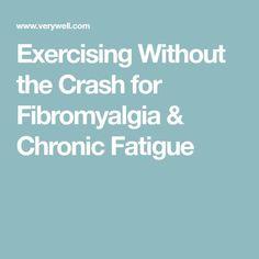 Exercising Without the Crash for Fibromyalgia & Chronic Fatigue