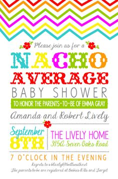 uh love it!! Nacho Average Baby Shower, 5x7. $17.50, via Etsy.