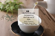 """""""Authenticity and transparency don't go out of style."""" - Seth Goldman"""