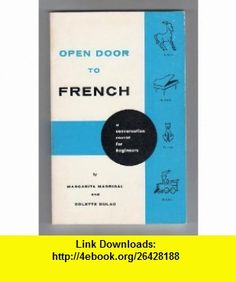 Open Door to French (9780136372325) Margarita Madrigal, Colette Dulac , ISBN-10: 0136372325  , ISBN-13: 978-0136372325 ,  , tutorials , pdf , ebook , torrent , downloads , rapidshare , filesonic , hotfile , megaupload , fileserve