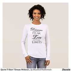 """Quote T-Shirt """"Dream Without Fear..."""""""
