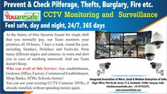 Youaresafe-CCTV Monitoring and Surveillance provides you with 24X7 CCTV Surveillance at highly discounted rates for round the clock security and timely alerts in case of anything untoward for prevention of losses.