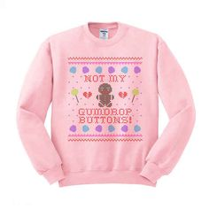This sweater that makes it clear how you feel about your gumdrop buttons.
