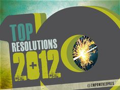 top-10-resolutions-2012-ep-10721473 by Empowered Presentations, Presentation Design Firm - Honolulu, HI via Slideshare