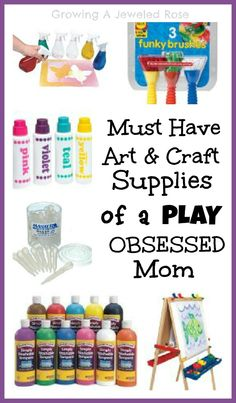 Must have art and crafts supplies from the play obsessed mama of Growing A Jeweled Rose