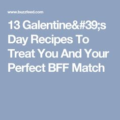 13 Galentine's Day Recipes To Treat You And Your Perfect BFF Match