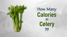 Healthwise: Diet Calories, How Many Calories in Celery? Calories Intake & Healthy Weight Loss By EnViata http://youtu.be/05AncMpZD9c