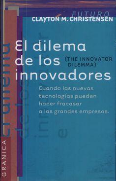 El Dilema de Los Innovadores